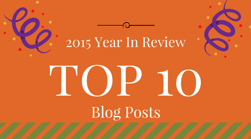 2015 Year In Review- Top 10 Blog Posts