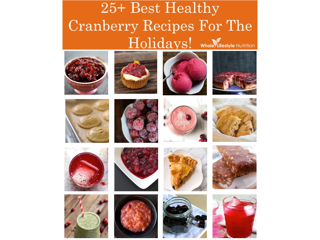 25+ Best Healthy Cranberry Recipes For The Holidays!