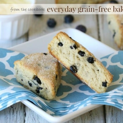 Grain Free Blueberry Lemon Scones from Everyday Grain-free Baking!