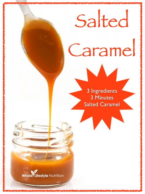 3 Ingredients 3 Minutes Salted Caramel | WholeLifestyleNutrition.com