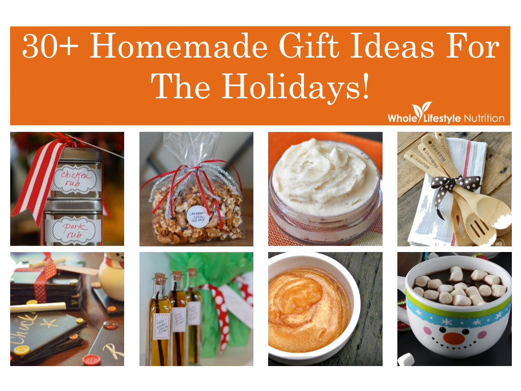 30+ Homemade Gift Ideas For The Holidays!