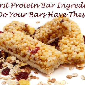 5 Worst Protein Bar Ingredients! Do YOUR Bars Have These? | WholeLifestyleNutrition.com