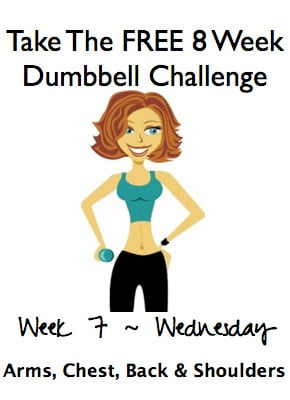 Week 7, Wednesday ~ FREE 8 Week Dumbbell Challenge