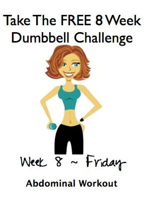 Week 8, Friday ~ FREE 8 Week Dumbbell Challenge