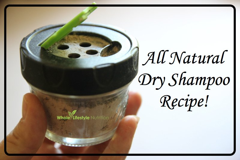All Natural Dry Shampoo Recipe | WholeLifestyleNutrition.com