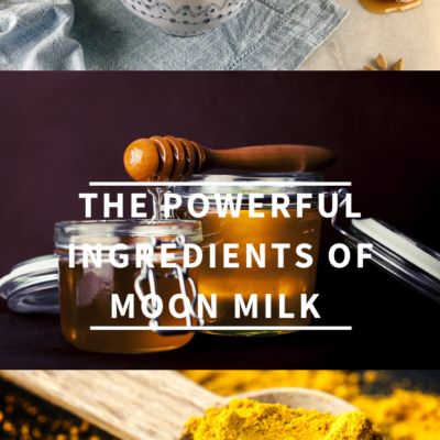 The Powerful Ingredients of Moon Milk And How They Can Help You! {Part 2 of 3}