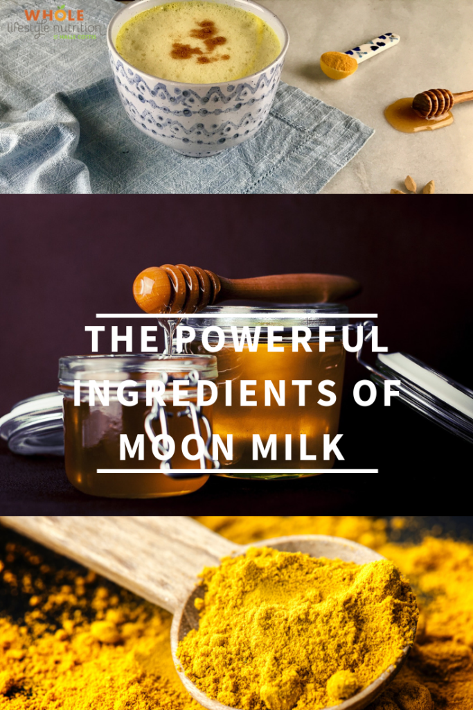 The Powerful Ingredients of Moon Milk And How It Can Help You! | WholeLifestyleNutrition.com