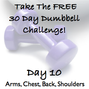 DAY 10 ~ 30 Day Dumbbell Challenge ~ Arms, Chest, Back & Shoulders