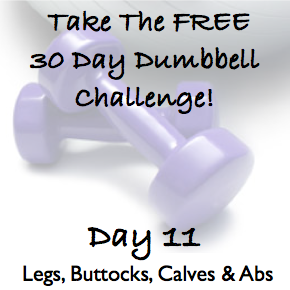 DAY 11 ~ 30 Day Dumbbell Challenge ~ Legs, Buttocks, Calves & Abs