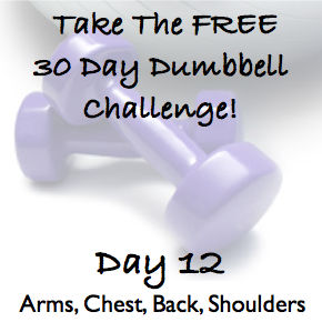 DAY 12 ~ 30 Day Dumbbell Challenge ~ Arms, Chest, Back & Shoulders
