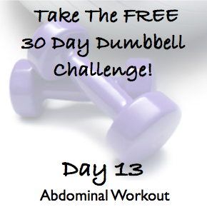 DAY 13 ~ 30 Day Dumbbell Challenge ~ Abdominal Workout