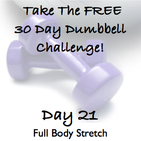 DAY 21 ~ 30 Day Dumbbell Challenge ~ Full Body Stretch