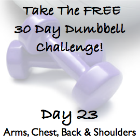 DAY 23 ~ 30 Day Dumbbell Challenge ~ Arms, Chest, Back & Shoulders
