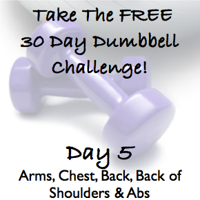 DAY 5 ~ 30 Day Dumbbell Challenge ~ Arms, Chest, Back, Shoulders & Abs