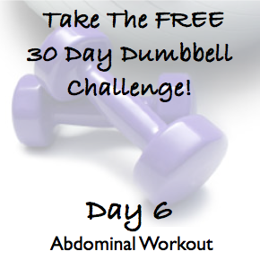 DAY 6 ~ 30 Day Dumbbell Challenge ~ Abdominal Workout