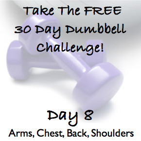 DAY 8 ~ 30 Day Dumbbell Challenge ~ Arms, Chest, Back & Shoulders