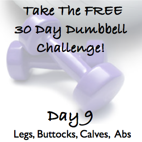 DAY 9 ~ 30 Day Dumbbell Challenge ~ Legs, Buttocks, Calves & Abs