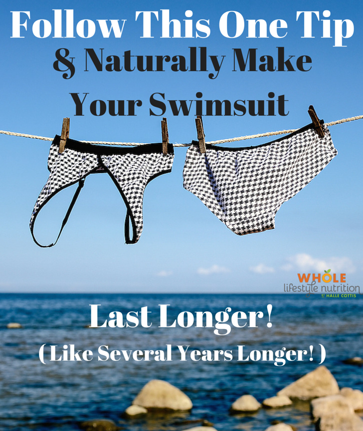 Follow This One Tip And Naturally Make Your Swimsuit Last Longer! | WholeLifestyleNutrition.com
