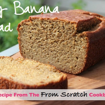 "Cozy Banana Bread Recipe and A ""From Scratch"" Cookbook Review"