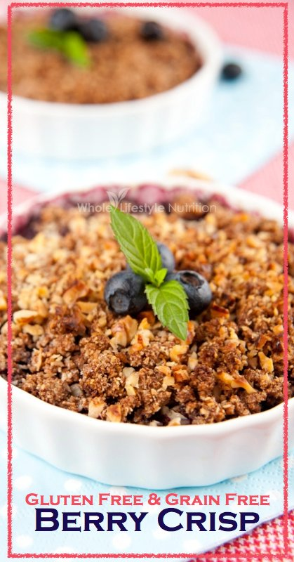 Gluten Free Grain Free Berry Crisp Recipe | WholeLifestyleNutrition.com