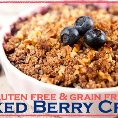 Gluten Free Grain Free Berry Crisp Recipe