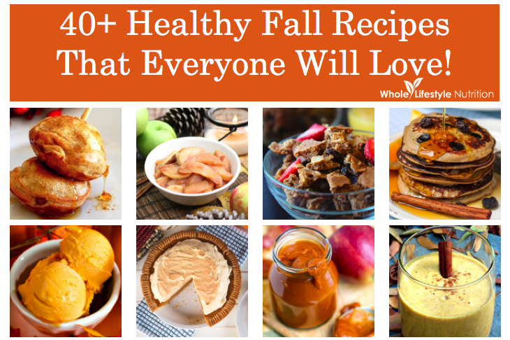 Healthy Fall Recipes That Everyone Will Love! | WholeLifestyleNutrition.com