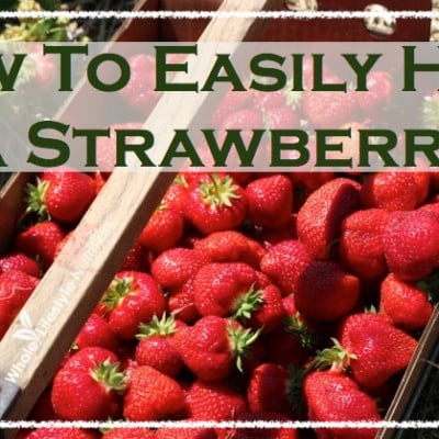 Friday's Favorite Tip Series ~ How To Hull A Strawberry