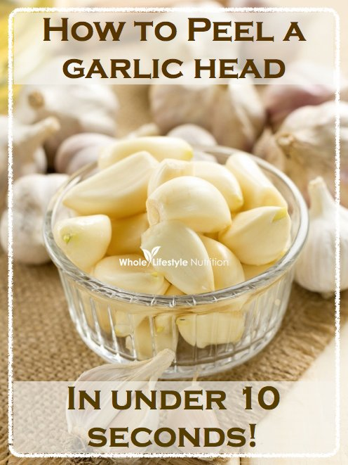 How To Peel A Garlic Head In Under 10 Seconds | WholeLifestyleNutrition.com