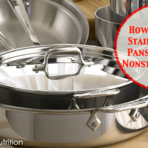 How To Season A Stainless Steel Pan To Create A Non Stick Surface | WholeLifestyleNutrition.com