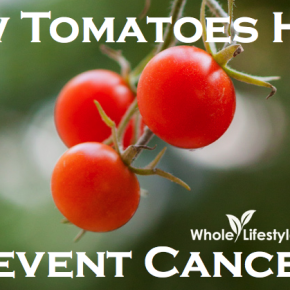 How Tomatoes Help Prevent Cancer | WholeLifestyleNutrition.com