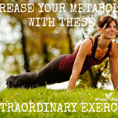 Increase Your Metabolism With These 5 Extraordinary Exercises!