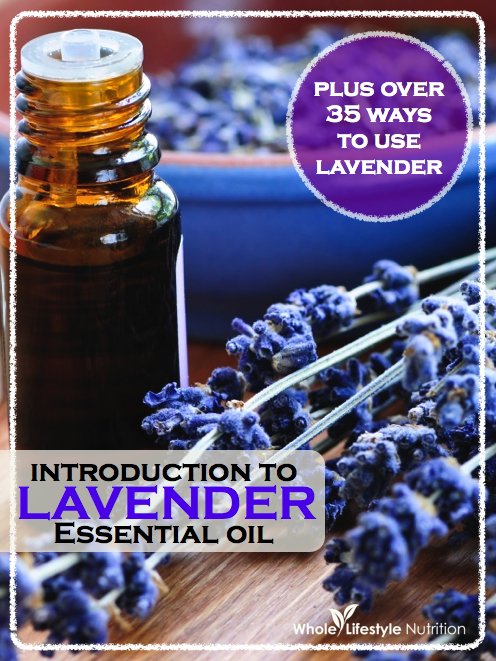 Introduction To Lavender Essential Oil Whole Lifestyle