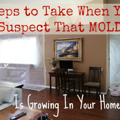 Steps To Take When You Suspect Mold Is Growing In Your Home!