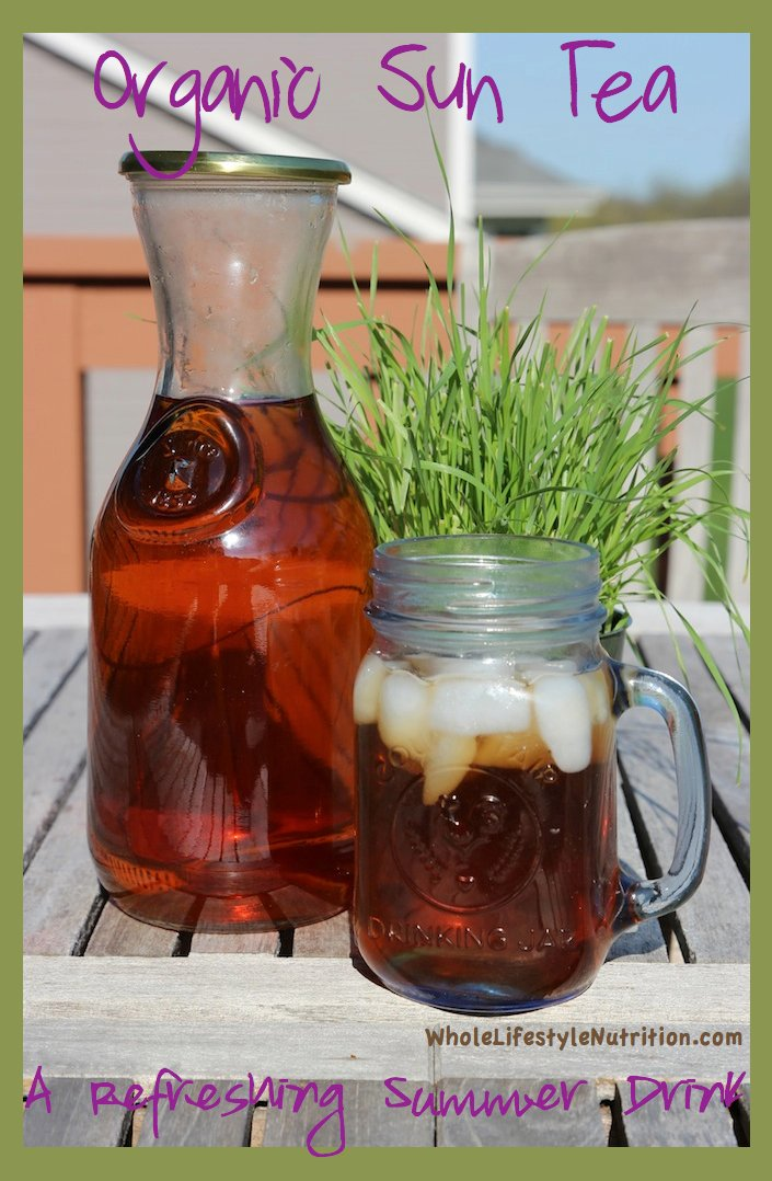Organic Sun Tea | WholeLifestyleNutrition.com