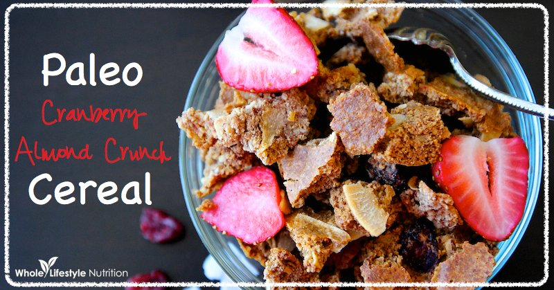 Paleo Cereal Recipe Cranberry Almond Crunch | WholeLifestyleNutrition.com