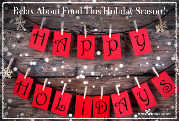Relax About Food This Holiday Season
