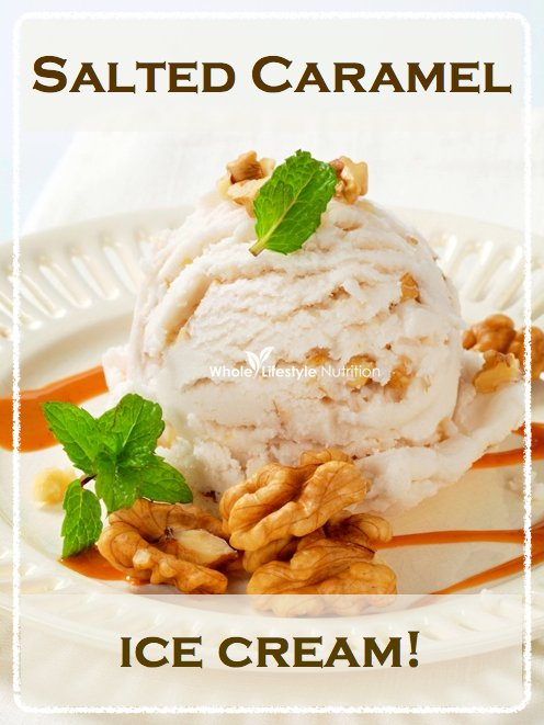 Salted Caramel Ice Cream | WholeLIfestyleNutrition.com