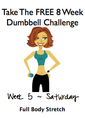 Week 5, Saturday ~ FREE 8 Week Dumbbell Challenge