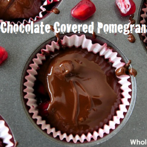 The Best Chocolate Covered Pomegranate Recipe Ever | WholeLifestyleNutrition.com