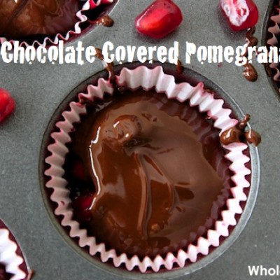 The Best Chocolate Covered Pomegranate Recipe Ever!