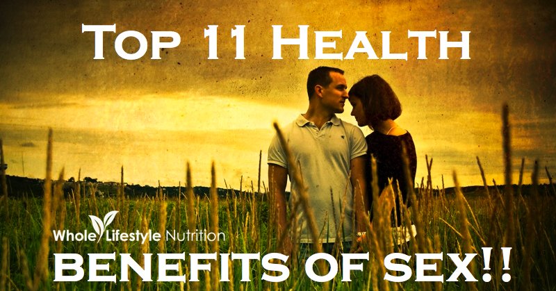 Top 11 Health Benefits of Sex | WholeLifestyleNutrition.com