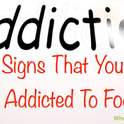 Top 9 Signs You are Addicted To Food