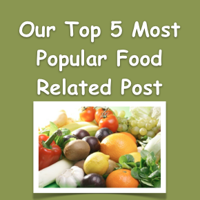 Family Friendly Fridays ~ Our Top 5 Most Popular Food Related Post!