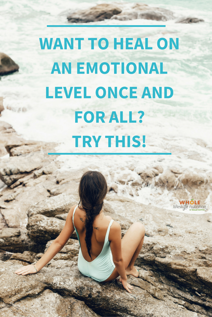 Want to heal on an emotional level once and for all? Try this!