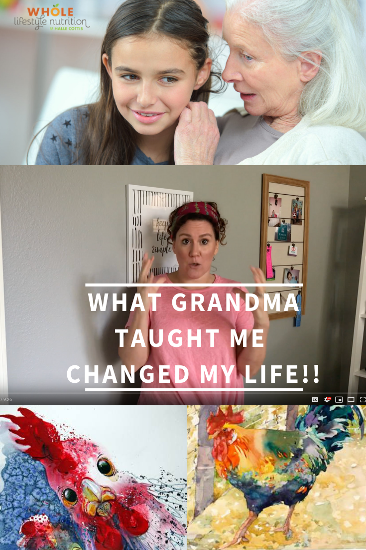 What Grandma Taught Me Changed My Life | WholeLifestyleNutrition.com