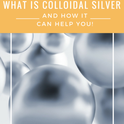 Uses and Benefits for Colloidal Silver and How It Can Help You!