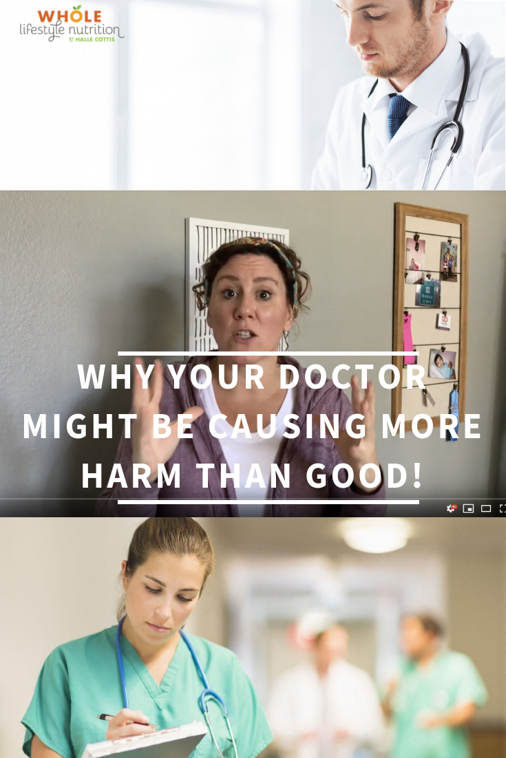 Why Your Doctor May Be Causing More Harm Than Good | WholeLifestyleNutrition.com