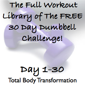 The Full Workout Library of The FREE 30 Day Dumbbell Challenge!
