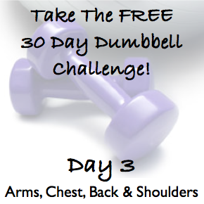 DAY 3 ~ 30 Day Dumbbell Challenge ~ Arms, Chest, Back & Shoulders