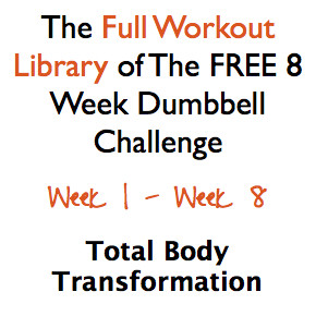 full library of 8 week dumbbell challenge | WholeLifestyleNutrition.com